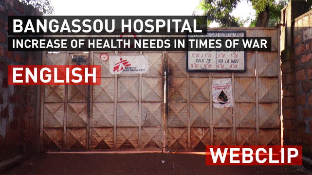 Bangassou hospital - increase of health needs in times of war | Webclip | English