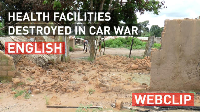Health facilities destroyed in CAR war | English