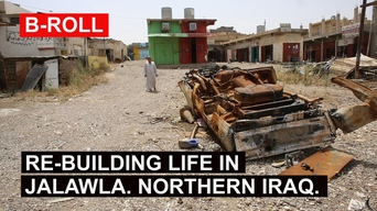 BROLL RE-BUILDING LIFE IN JALAWLA NORTHERN IRAQ