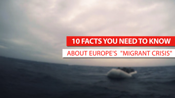 "10 Facts You Need To Know About Europe's ""Migrant Crisis""_INT"