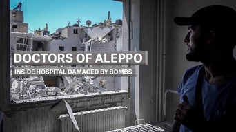 Doctors of Aleppo: Inside hospital damaged by bombs