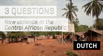 3 questions - New violence in the Central African Republic | Dutch