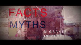 Animated Facts & Myths: migrants in Mexico (EN)