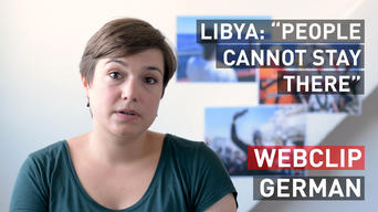 "Interview Friederike Andernach: ""Libya: People cannot stay there""  