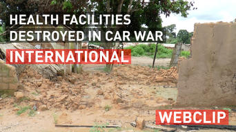 Health facilities destroyed in CAR war | Webclip | International