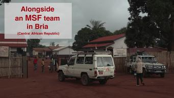 FILM: Alongside an MSF team in Bria, CAR (ENG)
