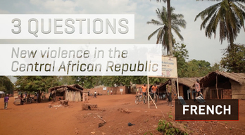 3 questions - New violence in the Central African Republic | French