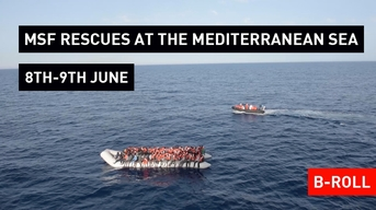 BROLL: MSF Rescues at the Mediterranean Sea 8th-9th June