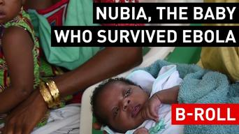 BROLL | Nubia, the baby who survived Ebola