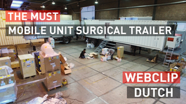 The MUST - Mobile Unit Surgical Trailer | Webclip | Dutch